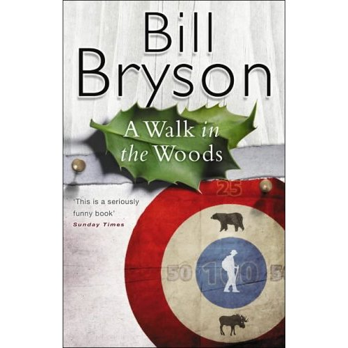 """A Walk in the Woods by Bill Bryson"""